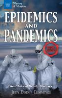 Cover image for Epidemics and pandemics : real tales of deadly diseases / Judy Dodge Cummings.