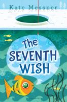 Cover image for The seventh wish / Kate Messner.