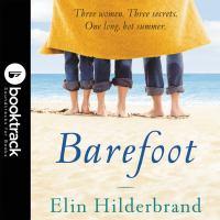 Cover image for Barefoot [downloadable audiobook] / Elin Hilderbrand.