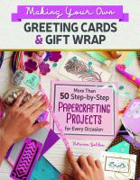 Cover image for Making your own greeting cards & gift wrap : more than 50 step-by-step papercrafting projects for every occasion / Vivienne Bolton.