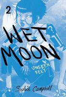 Cover image for Wet moon. Unseen feet, 2 written and illustrated by Sophie Campbell.