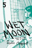 Cover image for Wet moon. Where all stars fail to burn, 5 / written and illustrated by Sophie Campbell ; Cleo's diary pages by Jessica Calderwood.