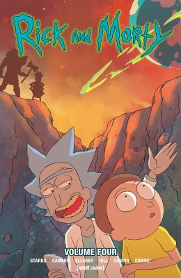 Cover image for Rick and Morty. Volume four / written by Kyle Starks ; illustrated by CJ Cannon, Marc Ellerby, Kyle Starks ; colored by Ryan Hill, Katy Farina.