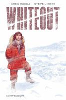 Cover image for Whiteout compendium / written by Greg Rucka ; illustrated & lettered by Steve Lieber ; compendium cover colors by Ron Chan ; originally edited by Bob Schreck & Jamie S. Rich ; collection edition edited by James Lucas Jones ; logo designed by Steven Birch @ Servo ; book designed by Hilary Thompson.