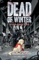 Cover image for Dead of winter. Good good dog / written by Kyle Starks ; illustrated and colored by Gabo ; lettered by Crank!.