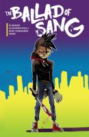 Cover image for The ballad of Sang / written by Ed Brisson, illustrated by Alessandro Micelli, colored by Shari Chankhamma, lettered by Crank!, designed by Dylan Todd and Kate Z. Stone, edited by Desiree Wilson and Charlie Chu.