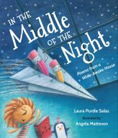 Cover image for In the middle of the night : poems from a wide-awake house / Laura Purdie Salas ; illustrated by Angela Matteson.