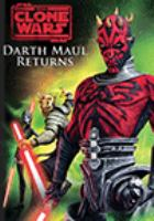 Cover image for Star wars, the clone wars. Darth Maul returns [DVD] / Lucasfilm Television.