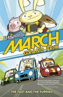 Cover image for March Grand Prix. The fast and the furriest / by Kean Soo.