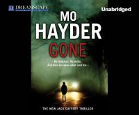 Cover image for Gone [compact disc] : a Jack Caffery thriller / Mo Hayder.
