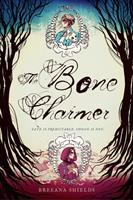 Cover image for The bone charmer : fate is predictable ; choice is not / Breeana Shields.