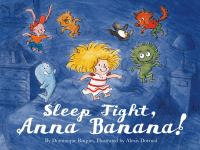 Cover image for Sleep tight, Anna Banana! / by Dominique Roques ; illustrated by Alexis Dormal.