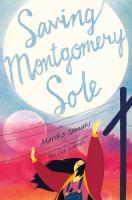 Cover image for Saving Montgomery Sole / Mariko Tamaki.
