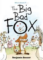 Cover image for The big bad fox / Benjamin Renner ; English translation by Joe Johnson.