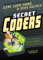 Cover image for Secret coders. Monsters & modules / Gene Luen Yang & Mike Holmes.