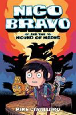 Cover image for Nico Bravo and the hound of Hades / Mike Cavallaro.