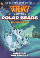 Cover image for Polar bears : survival on the ice / written by Jason Viola ; illustrated by Zack Giallongo.