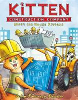 Cover image for Kitten Construction Company : meet the house kittens / John Patrick Green ; with color by Cat Caro.