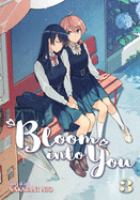 Cover image for Bloom into you. 3 / story & art, Nakatani Nio ; translation, Jenny McKeon ; adaptation, Jenn Grunigen ; lettering and retouch, CK Russell.