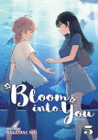 Cover image for Bloom into you. 5 / story & art, Nakatani Nio ; translation, Jenny McKeon ; adaptation, Jenn Grunigen ; lettering and retouch, CK Russell.