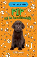 Cover image for Pip and the paw of friendship / Gill Lewis ; illustrations by Sarah Horne.