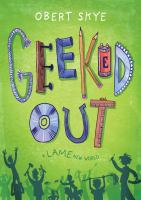 Cover image for Geeked out / Obert Skye.