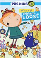Cover image for Peg + Cat. Chickens on the loose, and other really big problems! [DVD] / PBS Kids.