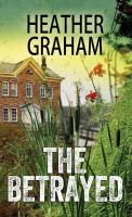 Cover image for The betrayed [Large print] / Heather Graham.