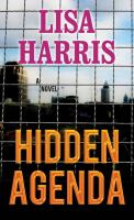 Cover image for Hidden agenda [large print] : southern crimes / Lisa Harris.