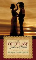 Cover image for The outlaw takes a bride [large print] / Susan Page Davis.