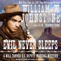Cover image for Evil never sleeps [compact disc] / William W. Johnstone with J.A. Johnstone.