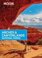 Cover image for Arches & Canyonlands National Parks [2017] / W. C. McRae & Judy Jewell.