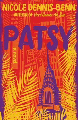 Cover image for Patsy : a novel / Nicole Dennis-Benn.