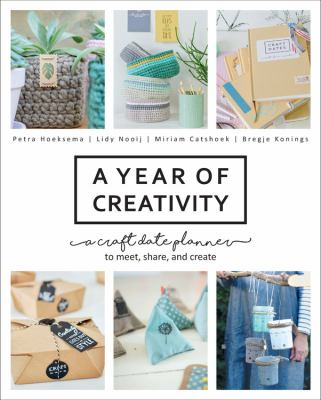 Cover image for A Year Of Creativity A Craft Date Planner To Meet, Share, And Create.