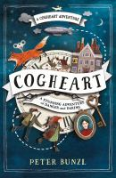 Cover image for Cogheart / Peter Bunzl.