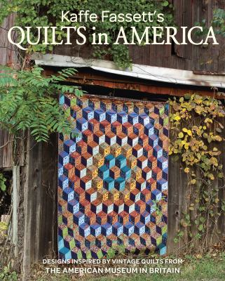 Cover image for Kaffe Fassett's quilts in America : designs inspired by vintage quilts from the American Museum in Britain.