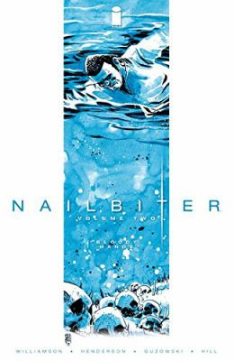 Cover image for Nailbiter. Volume two, Bloody hands / story by Joshua Williamson ; art by Mike Henderson ; colors by Adam Guzowski ; letters & book design by John J. Hill ; edited by Rob Levin.