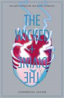 Cover image for The wicked + the divine. Vol. 3, Commercial suicide / Kieron Gillen, writer ; Kate Brown, issue 12 artist ; Tula Lotay, issue 13 artist ; Jamie McKelvie, issue 14 artist ; Matthew Wilson, issue 14 colourist ; Stephanie Hans, issue 15 artist ; Leila del Duca, issue 16 artist ; Mat Lopes, issue 16 colourist ; Brandon Graham, issue 17 artist ; Clayton Cowles, letterer (excepting issue 17).