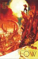 Cover image for Low. Volume 3, Shore of the dying light / Rick Remender, writer ; Greg Tocchini, artist ; Dave McCaig, colors ; Rus Wooton, letterer ; Sebastian Girner, editor.