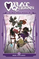 Cover image for Rat Queens. Vol. 4, High fantasies / Kurtis J. Wiebe, story ; Owen Gieni, art, colors ; Ryan Ferrier, letters.
