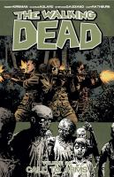 Cover image for The walking dead. Volume 26, Call to Arms / Robert Kirkman, creator, writer ; Charlie Adlard, penciler ; Stefano Gaudiano, inker ; Cliff Rathburn, gray tones ; Rus Wooton, letterer.