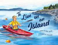Cover image for To live on an island / Emma Bland Smith ; illustrations by Elizabeth Person.