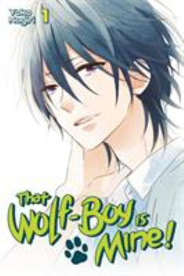 Cover image for That wolf-boy is mine! 1, Monster mischief / Yoko Nogiri ; [translation, Alethea and Athena Nibley ; lettering, Sara Linsley ; editing, Haruko Hashimoto].