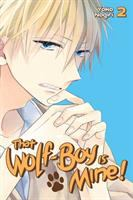 Cover image for That wolf-boy is mine! 2, Outfoxed / Yoko Nogiri ; [translation, Alethea and Athena Nibley ; lettering, Sara Linsley ; editing, Haruko Hashimoto].
