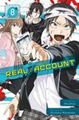 Cover image for Real account. 8 / story by Okushou ; manga by Shizumu Watanabe ; translation, Kevin Gifford ; lettering, Evan Hayden ; editing, Ajani Oloye ; Kodansha Comics edition cover design, Phil Balsman.