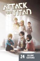 Cover image for Attack on Titan. v.24 / Hajime Isayama ; translation, Ko Ransom ; lettering, Steve Wands.