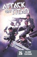 Cover image for Attack on Titan. v.26 / Hajime Isayama ; translation: Ko Ransom ; lettering: Steve Wands.