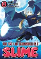 Cover image for That time I got reincarnated as a slime. 8 / author: Fuse ; artist: Taiki Kawakami ; character design: Mitz Vah ; translation: Stephen Paul ; lettering: Evan Hayden ; editing Ajani Oloye ; Kodansha Comics edition cover design: Phil Balsman.