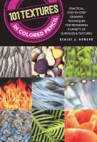 Cover image for 101 textures in colored pencil / by Denise J Howard.