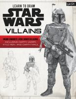 Cover image for Learn to draw Star Wars : villains / [step-by-step artwork and text by Russell Walks].